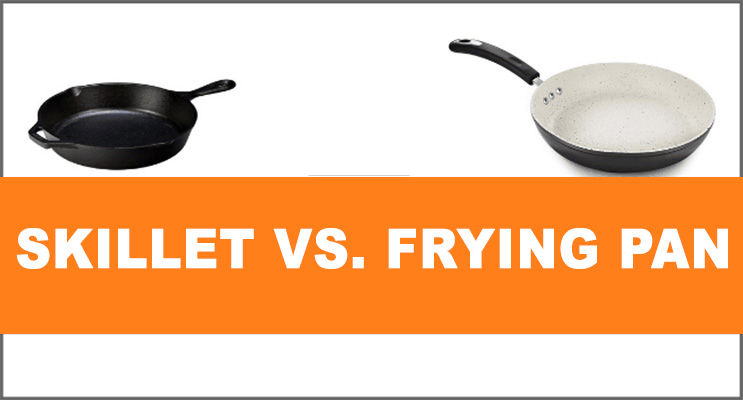 Skillet Vs. Frying Pan: All You Need To Know About