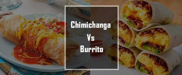 Chimichanga vs Burrito: Which One Is More Authentic?
